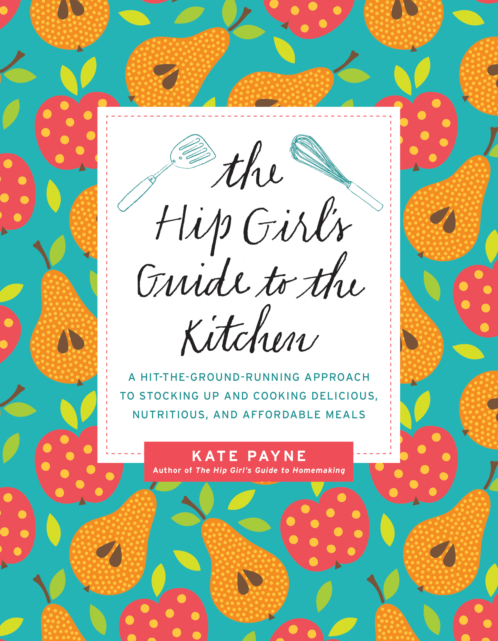 hip girl's guide to the kitchen book release - kate payne